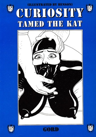 Curiosity Tamed the Kat (A Genuine House of Gord Publication BD-03)