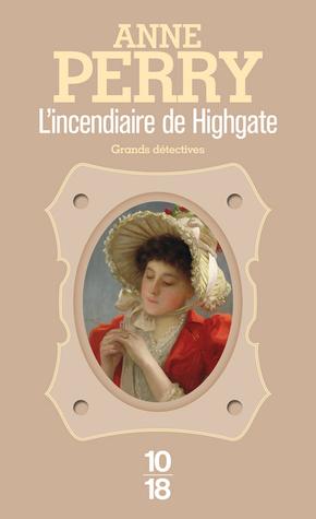 L'incendiaire de Highgate (Charlotte et Thomas Pitt, #11)
