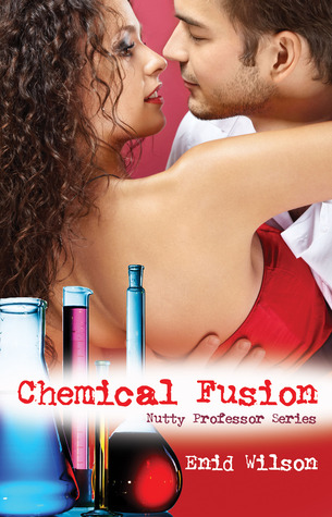 Chemical Fusion (Nutty Professor, #1)