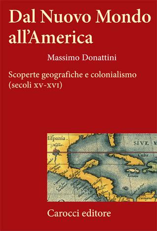 Dal Nuovo Mondo all'America: Scoperte geografiche e colonialismo (secoli XV- XVI)
