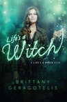 Life's a Witch by Brittany Geragotelis