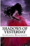 Shadows of Yesterday (Ravenhurst Series,#2)