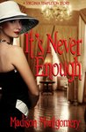 It's Never Enough (A Virginia Templeton Story)