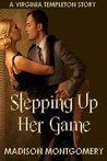 Stepping Up Her Game (A Virginia Templeton Story)