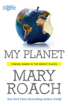 My Planet by Mary Roach