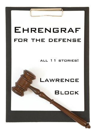 Ehrengraf for the Defense by Lawrence Block