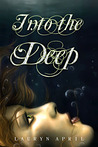 Into the Deep by Lauryn April