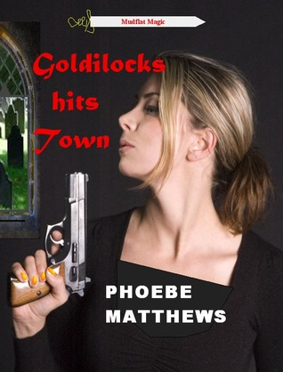 Goldilocks Hits Town (Mudflat Magic #5)