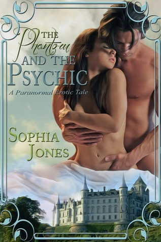 The Phantom and the Psychic by Sophia  Jones