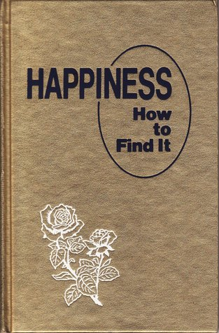 Happiness: How to Find It