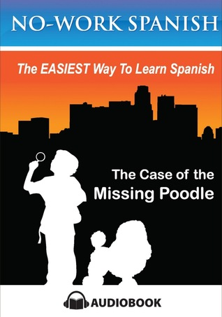 The Case of the Missing Poodle, No-Work Spanish Audiobook Title 3
