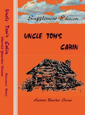 Supplement Edition: Uncle Tom's Cabin, or Life Among the Lowly