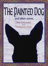 The Painted Dog and Other Stories