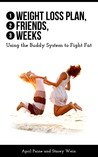 1 Weight Loss Plan, 2 Friends, 3 Weeks: Using the Buddy System to Fight Fat