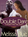 Double Dare (A Modern Fairy Tale, #1)