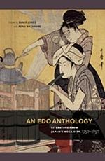 An EDO Anthology: Literature from Japan S Mega-City, 1750-1850