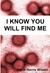 I Know You Will Find Me by David Harris Wilson