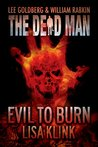 Evil To Burn(The Dead Man # 17)