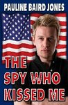 Spy Who Kissed Me