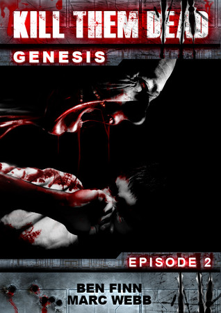 Ebook Kill Them Dead: Genesis - Episode 2 by Ben Finn read!