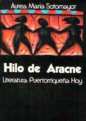 Hilo de Aracne: Literatura puertorriqueña hoy