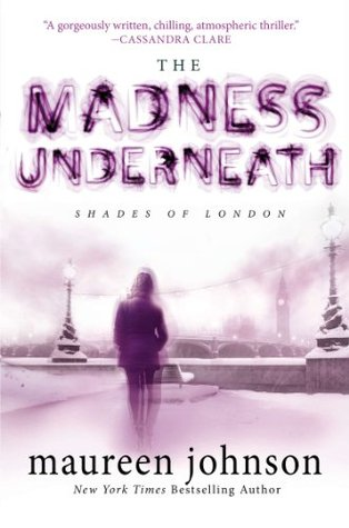 The Madness Underneath (Shades of London...