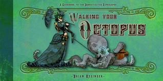 walking-your-octopus-a-guidebook-to-the-domesticated-cephalopod