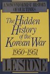 The Hidden History of the Korean War: 1950–1951 (A Nonconformist History of Our Times, #2)