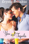 You and Tequila by Crystal Donahue