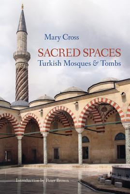 Sacred Spaces: Turkish Mosques  Tombs