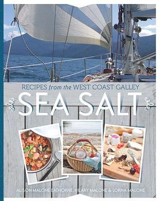 Sea Salt: Recipes from the West Coast Galley