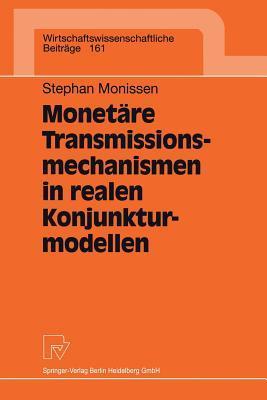 Monetare Transmissionsmechanismen in Realen Konjunkturmodellen
