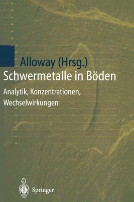 Schwermetalle in Boden: Analytik, Konzentration, Wechselwirkungen
