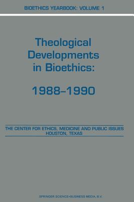 Bioethics Yearbook: Theological Developments in Bioethics: 1988 1990