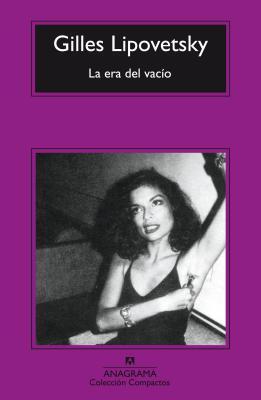 La era del vacío por Gilles Lipovetsky, Joan Vinyoli, Michele Pendanx