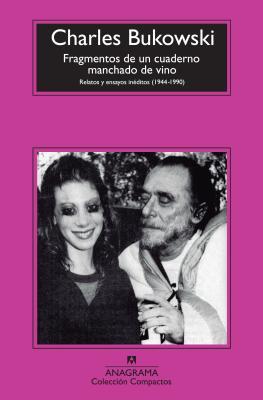 Fragmentos de un cuaderno manchado de vino: Relatos y ensayos inéditos (1944-1990)