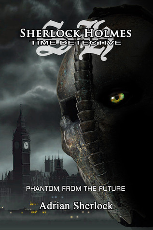Sherlock Holmes, Time-Detective: The Phantom from the Future