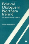 Political Dialogue In Northern Ireland: The Brooke Initiative, 1989 92