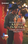 A Baby Between Friends (The Good, the Bad and the Texan, #2)