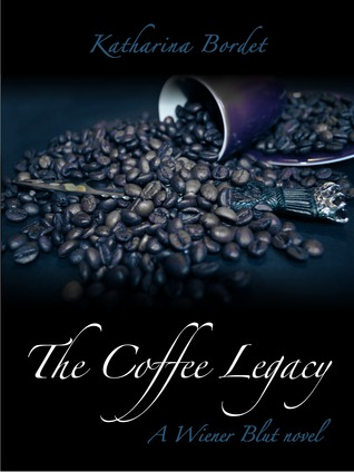 The Coffee Legacy (A Wiener Blut Novel)