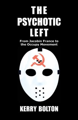 The Psychotic Left: From Jacobin France to the Occupy Movement