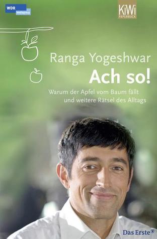 Ach so! Warum der Apfel vom Baum fällt und weitere Rätsel des... by Ranga Yogeshwar
