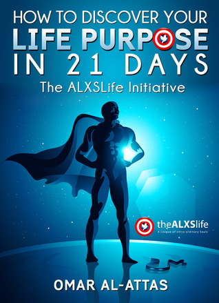 Pdf How To Discover Your Life Purpose In 21 Days By Omar Al Attas