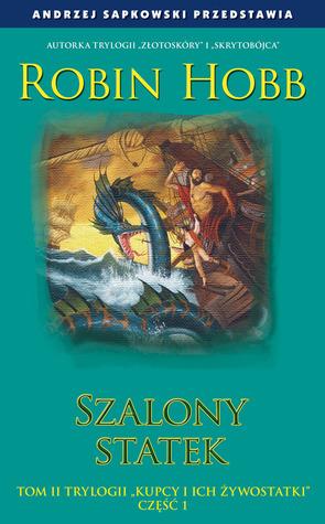 Szalony statek, część 1 (Kupcy i ich żywostatki, #2)