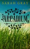 Arcadium (Arcadium, #1)