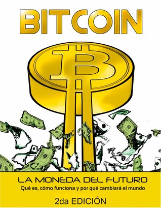 Bitcoin: La Moneda del Futuro par Bitcoin en Español