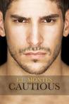 Cautious by E.L. Montes