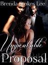 Unspeakable Proposal by Brenda Stokes Lee
