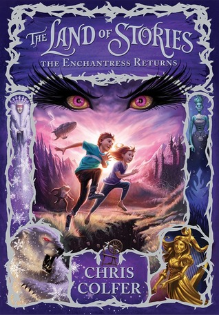 The Enchantress Returns (The Land of Stories #2)