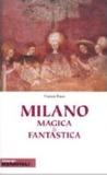Milano magica e fantastica